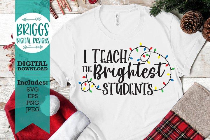 I Teach The Brightest Students SVG | Christmas Teacher SVG
