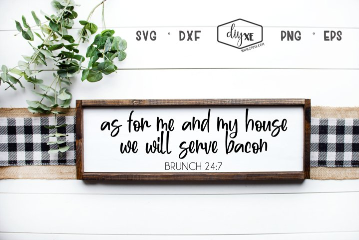 As For Me And My House We Will Serve Bacon - A Sign SVG example