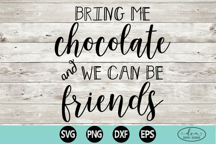 Chocolate SVG, Bring me chocolate tshirt design, chocoholic