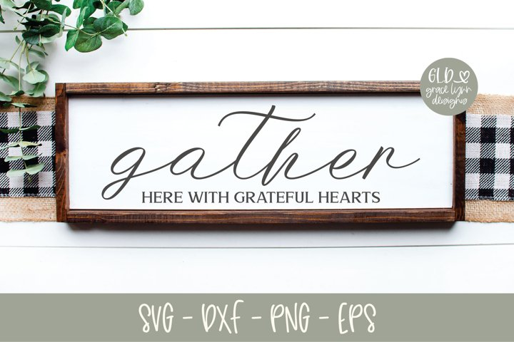 Gather Here With Grateful Hearts - SVG