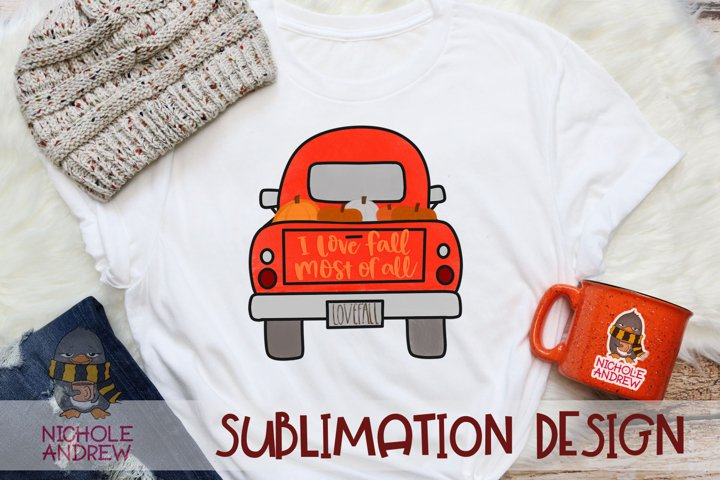 I Love Fall Most Of All, Vintage Farm Truck, Sublimation