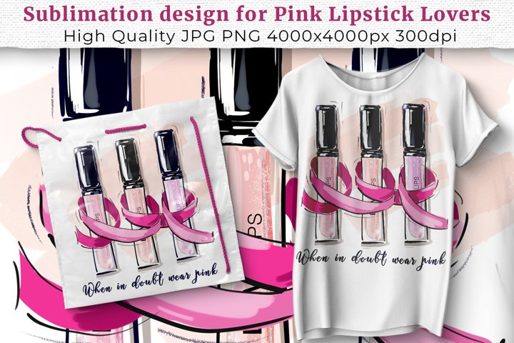 Sublimation design for Pink Lipstick Lovers t shirts