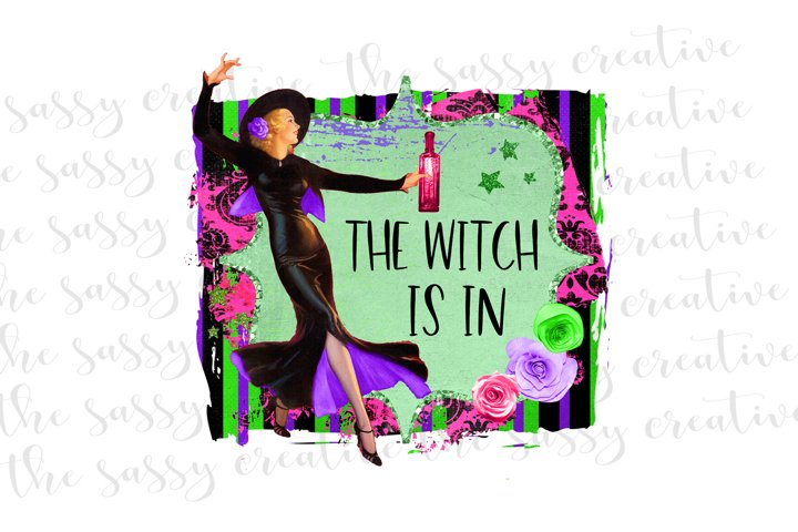 The Witch Is In Halloween PNG File Sublimation Download