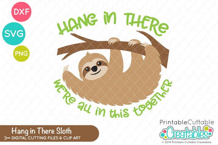 Hang in There Sloth SVG, PNG, DXF