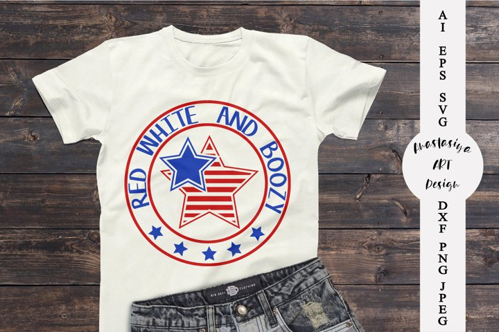 Red white and boozy svg, 4th of July shirt svg, Funny quote