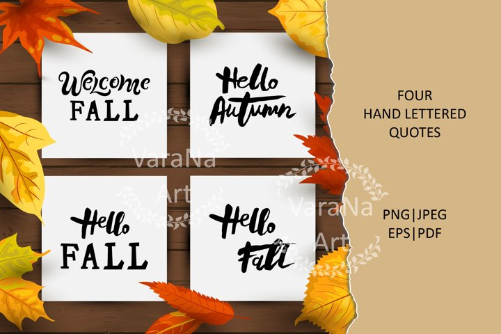 Hand lettering Welcome Fall, Hello Fall, Hello Autumn.