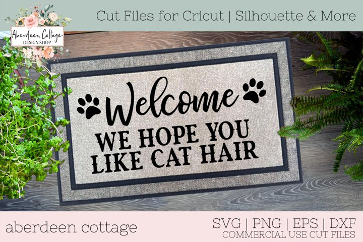 Welcome We Hope You Like Cat Hair Doormat SVG