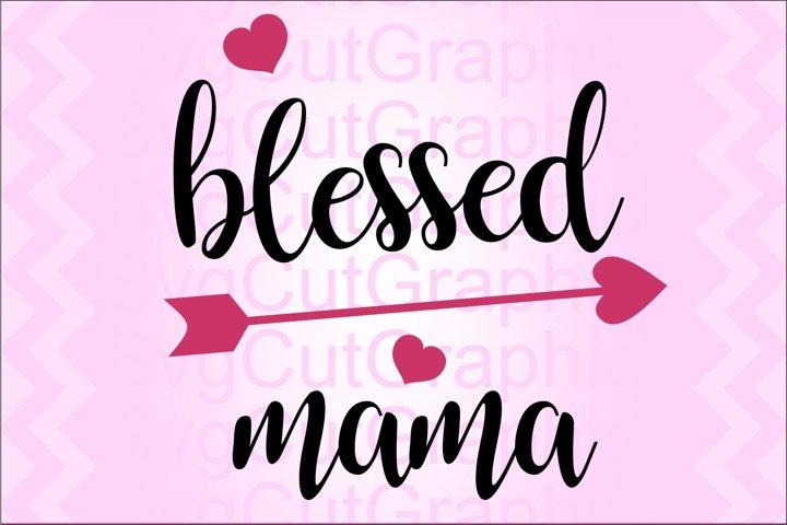 Blessed Mama SVG DXF File for Cricut and Silhouette, PNG PDF