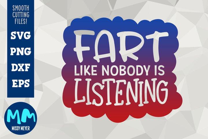 Fart Like Nobody Is Listening - Cut File Design