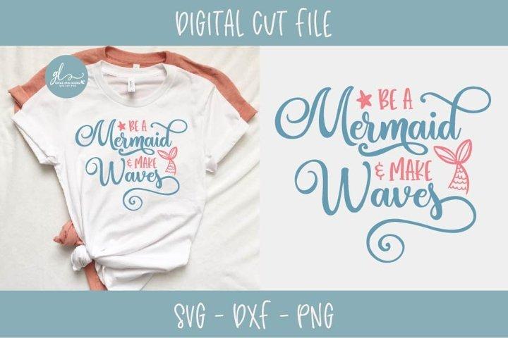 Be A Mermaid & Make Waves - Summer SVG Cut File example
