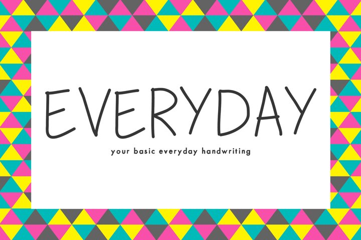 Everday - Your Basic Everyday Handwriting