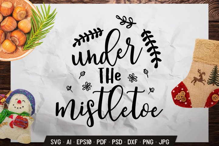 Christmas SVG Quote Winter Lettering - Under the Mistletoe