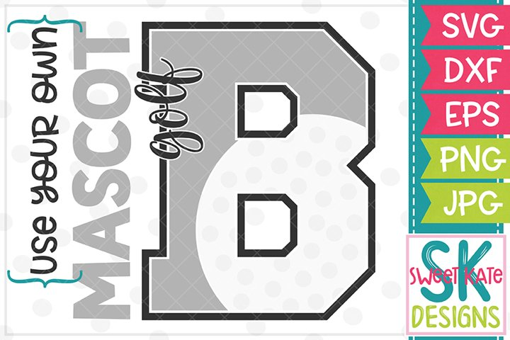 Your Own Mascot B Golf SVG DXF EPS PNG JPG