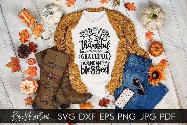 Forever Thankful Always Grateful Abundantly Blessed