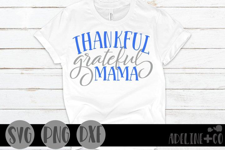 Thankful grateful mama, SVG, PNG, DXF