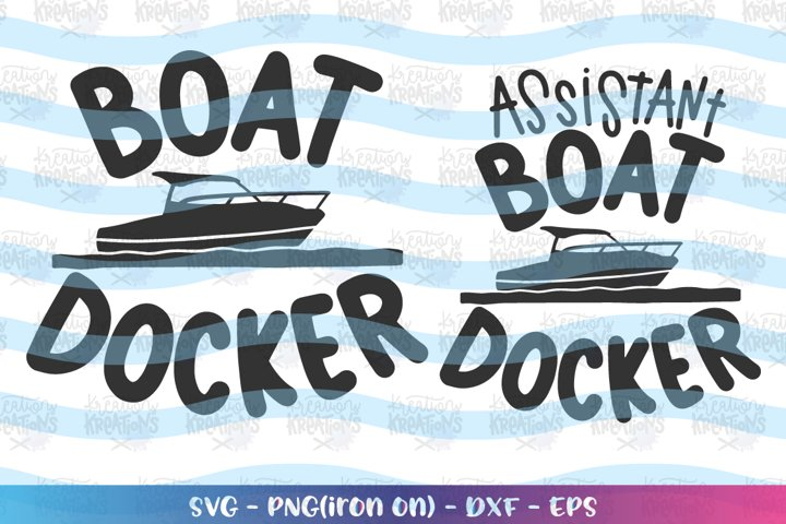Dad svg Fathers Day svg Boat Docker Assistant Boat Docker