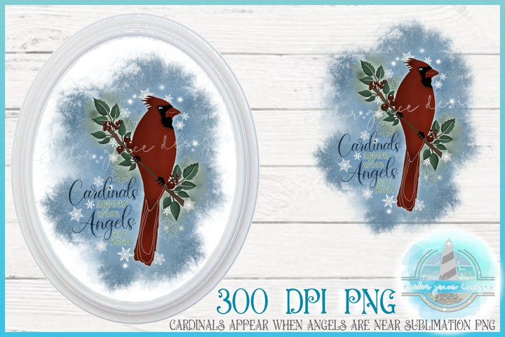 Sublimation - Cardinals Appear When Angels Are Near Quote