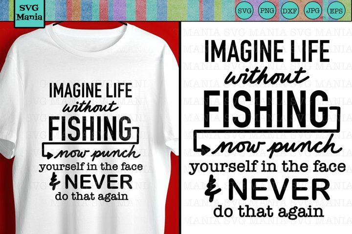 Funny Fishing Quote SVG File, Fishing Shirt SVG File, SVG