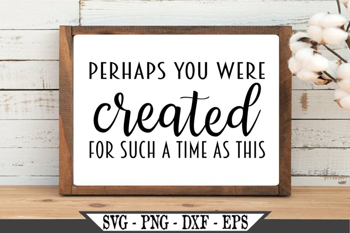 Perhaps You Were Created For Such A Time As This SVG