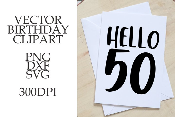 Hello 50 SVG, 50th birthday svg, png phrase.