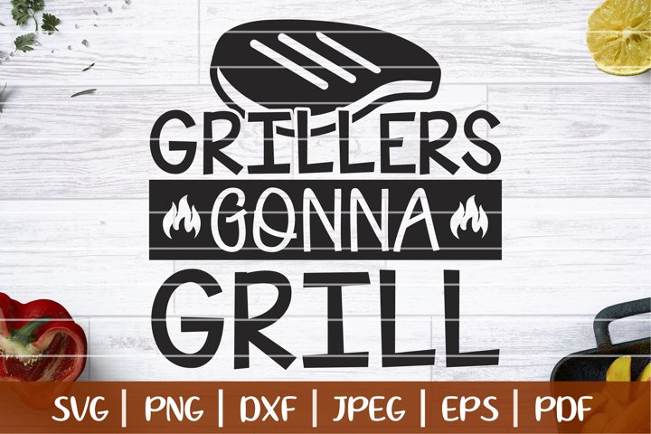 Grillers Gonna Grill SVG, Funny BBQ Saying