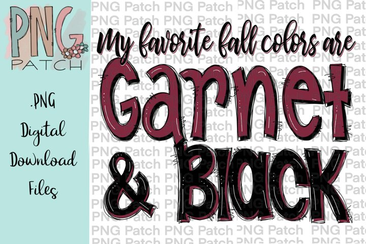 My Favorite Fall Colors are Garnet and Black, PNG File