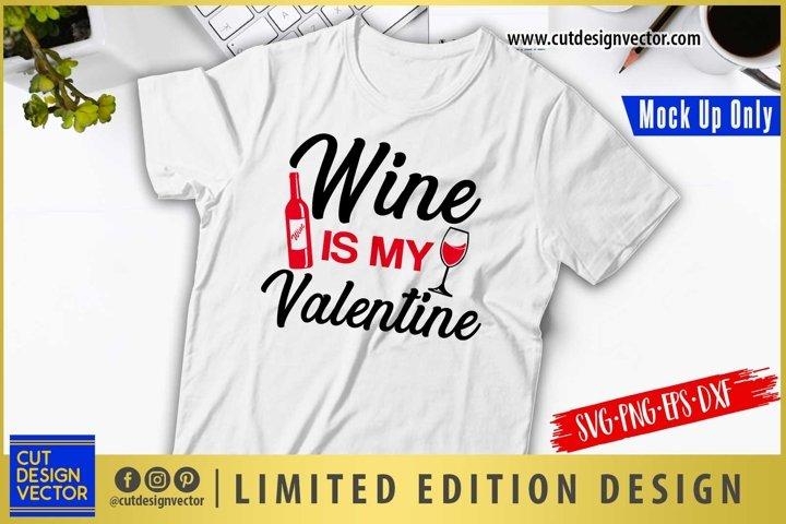 Wine is my Valentine SVG, Valentines SVG, Valentines