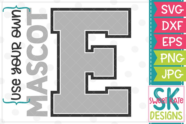 Your Own Mascot E SVG DXF EPS PNG JPG