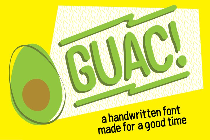GUAC! Handmade Font For A Good Time.