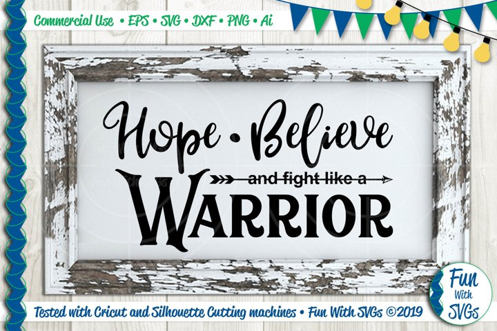 Hope Believe and Fight Like a Warrior SVG Cut File