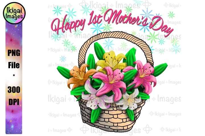 Happy 1st Mothers Day Lily Basket PNG Sublimation Design