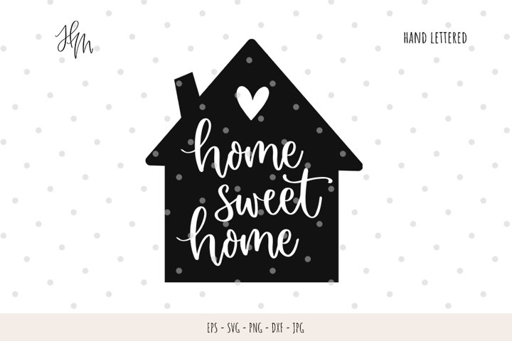 Home sweet home cut file SVG DXF EPS PNG JPG