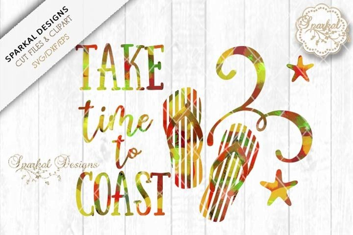 Take Time to Coast, SVG Cutting File, Coastal Flip Flops, Hot Mess Design, SVG/DXF/EPS SD291