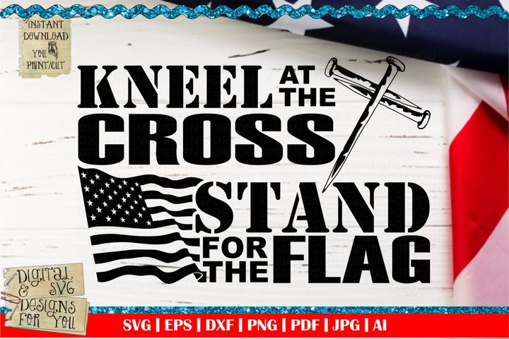 Stand for the flag | Kneel at the cross svg | Patriotic flag