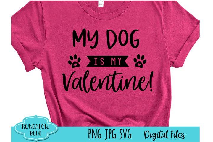 My Dog is My Valentine Digital Download