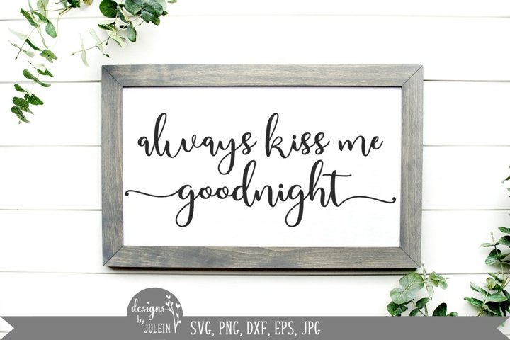 Always kiss me goodnight svg, Farmhouse svg, Printable