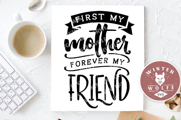 First my mother forever my friend SVG EPS DXF PNG