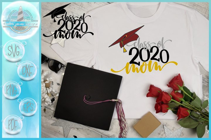 Graduation Class of 2020 Proud Mom SVG Dxf Eps Png PDF Files