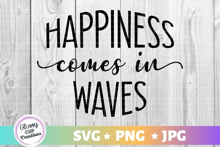 Happiness Comes In Waves SVG