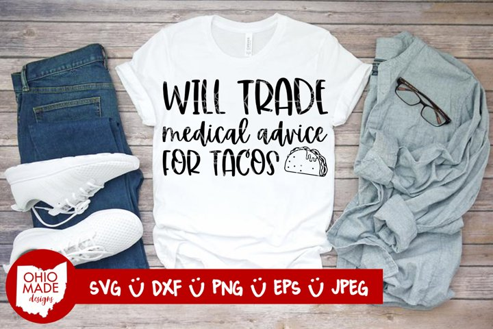Will Trade Medical Advice For Tacos SVG