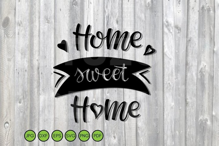 Home sweet Home SVG sign Cricut File SVG DXF EPS PNG