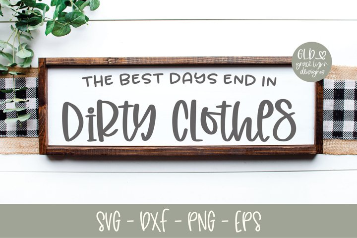 The Best Days End In Dirty Clothes - SVG