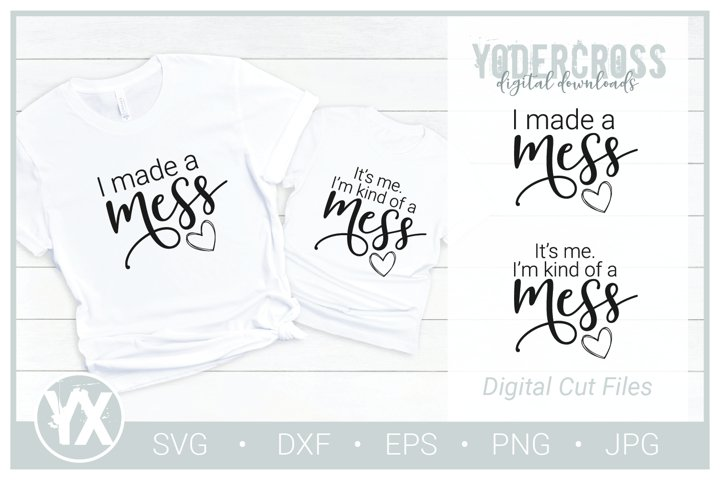 Mommy and Me SVG Bundle - I Made a Mess   Im Kind of a Mess