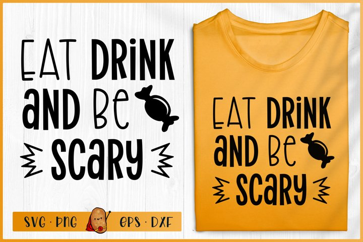 Halloween SVG - Eat Drink And Be Scary SVG - Candy SVG