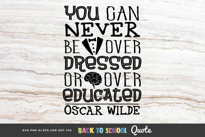 You Can Never be Overdressed or Overed...- Educational Quote