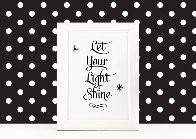 Let Your Light Shine Poster Inspirational Quote to Print + SVG files