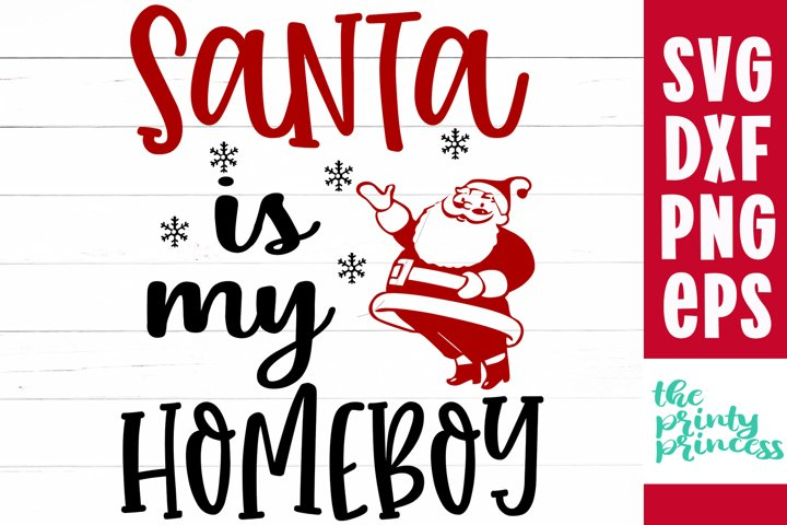 Santa is my Homeboy svg, Christmas svgs, holiday cut file