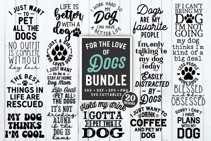 Funny SVG Bundle | For The Love Of Dogs Bundle
