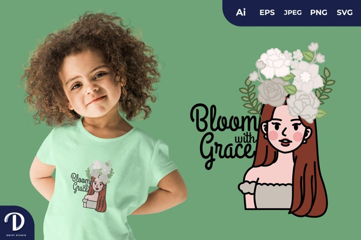 Bloom with Graces for T-Shirt Design