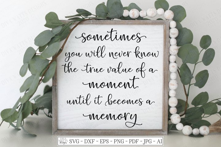 Sometimes You Never Know Until It Becomes A Memory SVG DXF